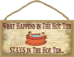 What Happens In The Hot Tub Stays In The Hot Tub Tiki Bar Bath Sign Plaque 5×10″
