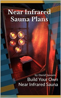 Near Infrared Sauna Plans (DIY Do It Yourself): Build Your Own Near Infrared Sauna (Simple Sauna ...