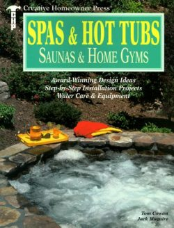 Spas & Hot Tubs, Saunas & Home Gyms: Award-Winning Design Ideas, Step-by-Step Installati ...