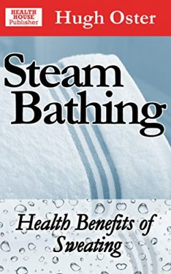 Steam Bathing: Health Benefits of Sweating