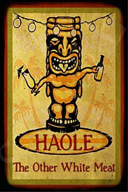 Funny Hawaiian Haole Tiki Bar Sign 8″x12″ Made In Hawaii USA All Weather Metal. Loun ...