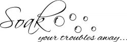 Soak your troubles away Wall Art decals quotes vinyl home decor love bathroom tub family live laugh