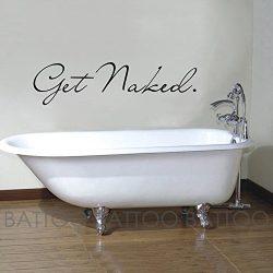BATTOO Get Naked. Bathroom Vinyl Wall Decal Bathtub Wall Sticker(black,m)