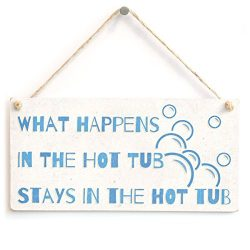 Meijiafei What Happens In The Hot Tub Stays In The Hot Tub – Funny Indoor Hot Tub Gift Sig ...