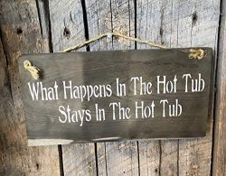 What Happens In The Hot Tub Stays In The Hot Tub Rustic Wood Hanging