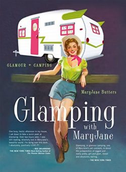 Glamping with MaryJane: Glamour + Camping
