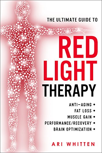 The Ultimate Guide To Red Light Therapy: How to Use Red and Near-Infrared Light Therapy for Anti ...