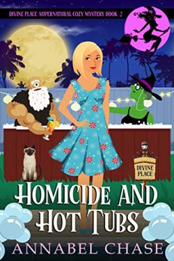 Homicide and Hot Tubs (Divine Place Supernatural Cozy Mystery Book 2)